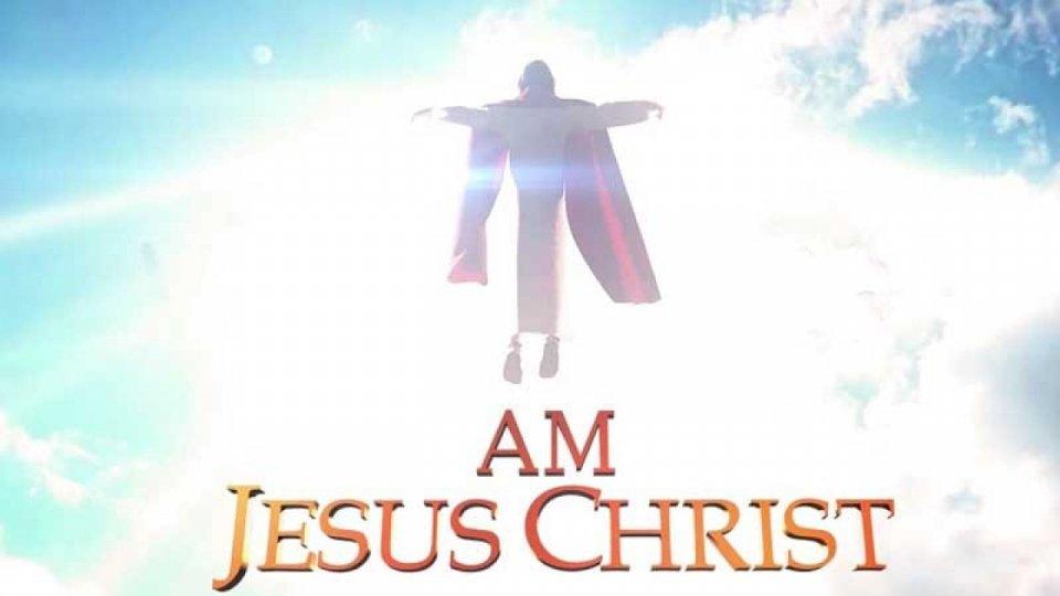 """""""I Am Jesus Christ"""""""