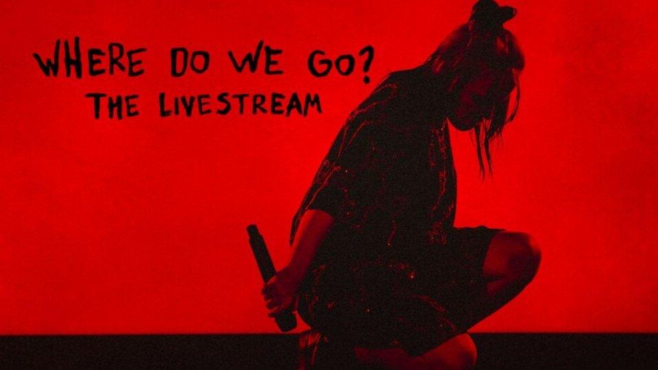 """Billie Eilish farà un concerto in streaming: """"Where do we go"""""""