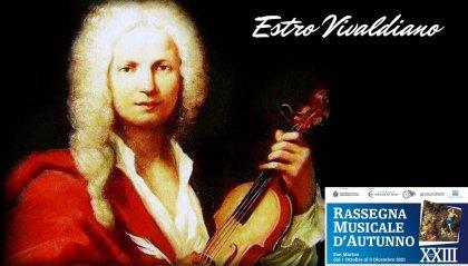 """Alla XXIII Rassegna Musicale di San Marino va in scena l'Estro Vivaldiano"""""""
